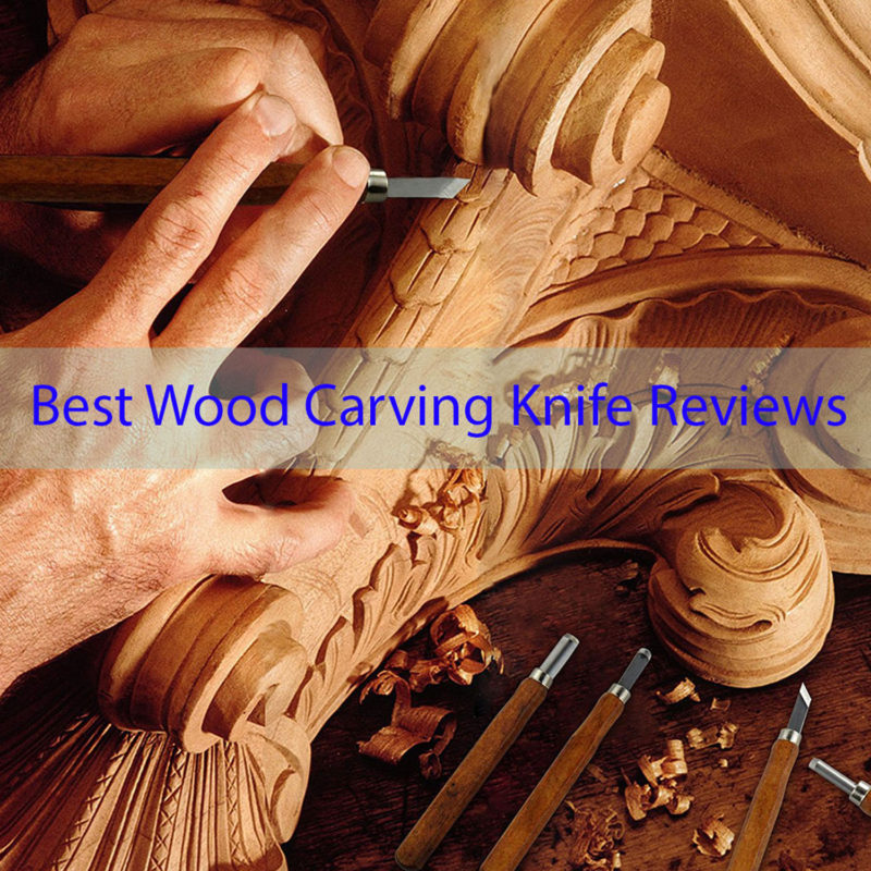 The Best Wood Carving Knife Reviews Best Whittling