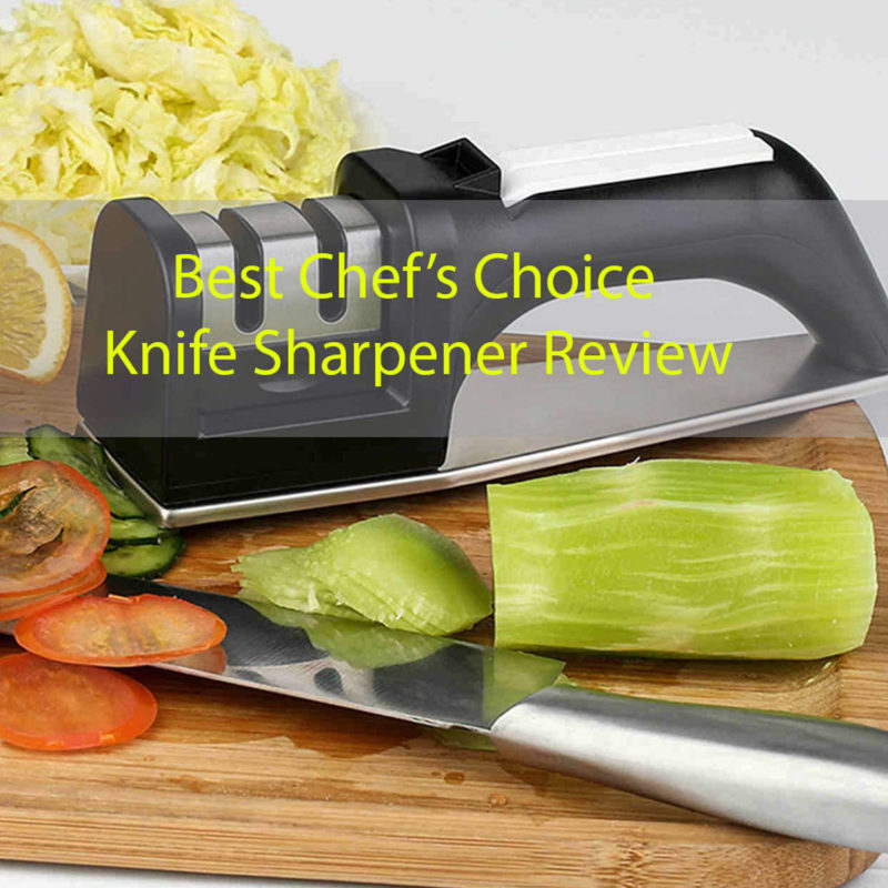 Best Chef Knives 2020 Top 10 Best Chefs Choice Knife Sharpener Review 2018/2020